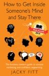 Cover of How_to_Get_Inside_Someones_Mind_and_Stay_There_J.Fitt